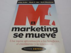 Libro El marketing se mueve - Kotler-Jain-Maesincee
