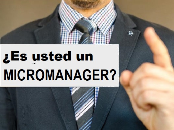 ¿Es usted un micromanager?