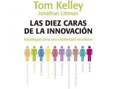 Libro Las diez caras de la innovacion, por Tom Kelley y Jonathan Littman